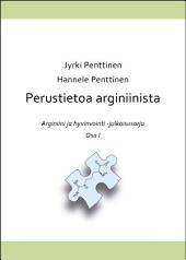 Perustietoa arginiinista: Arginiini ja hyvinvointi, Osa 1