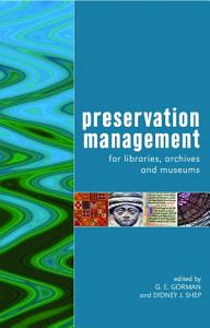 Preservation Management for Libraries  Archives and Museums