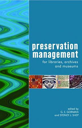 Preservation Management for Libraries  Archives and Museums PDF