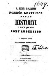 X. Hugona Kołłataja Rozbiór Krytyczny zasad Historyi: o poczakach rodu Ludzkiego, Tom 1