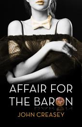 An Affair For The Baron: (Writing as Anthony Morton)