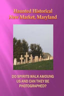 Haunted Historical New Market, Maryland