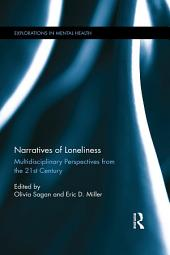 Narratives of Loneliness: Multidisciplinary Perspectives from the 21st Century