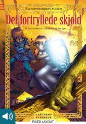 Elverdronningens riddere 1: Det fortryllede skjold: Bind 1