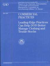 Commercial Practices: Leading-Edge Practices Can Help DOD Better Manage Clothing and Textile Stocks