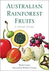 Australian Rainforest Fruits: A Field Guide