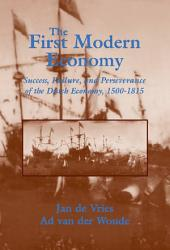 The First Modern Economy: Success, Failure, and Perseverance of the Dutch Economy, 1500–1815