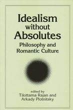 Idealism without Absolutes PDF