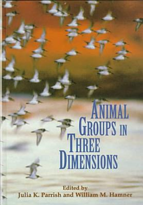 Animal Groups in Three Dimensions PDF