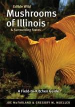 Edible Wild Mushrooms of Illinois and Surrounding States