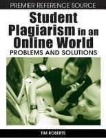Student Plagiarism in an Online World  Problems and Solutions PDF