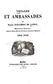 Voyages et ambassades de Messire Guillebert de Lannoy: chevalier de la Toison d'or, seigneur de Santes, Willerval, Tronchiennes, Beaumont et Wahégnies. 1399-1450
