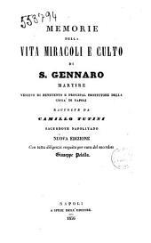 Memorie della vita miracoli e culto di S. Gennaro martire vescovo di Benevento e principal protettore della città di Napoli raccolte da Camillo Tutini