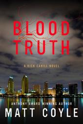 Blood Truth: A Rick Cahill Novel