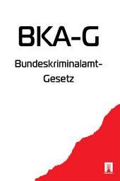 Bundeskriminalamt-Gesetz - BKA-G