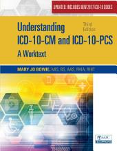 Understanding ICD-10-CM and ICD-10-PCS Update: A Worktext, Spiral bound Version: Edition 3