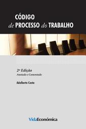 Código de processo do trabalho - Anotado e comentado - 2ª Edição