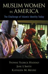 Muslim Women in America: The Challenge of Islamic Identity Today