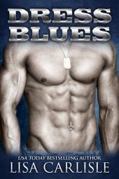 Dress Blues (a second chance military romance)
