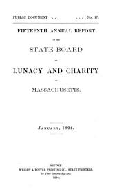 Annual Report of the State Board of Lunacy and Charity of Massachusetts: Volume 15, Part 1893