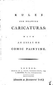 Rules for Drawing Caricaturas: With an Essay on Comic Painting, Volume 9