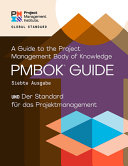A Guide to the Project Management Body of Knowledge  PMBOK   Guide    Seventh Edition and the Standard for Project Management  GERMAN  PDF