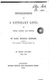 Recollections of a Literary Life Or Books, Places and People, 2