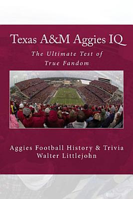 Texas A M Aggies IQ PDF