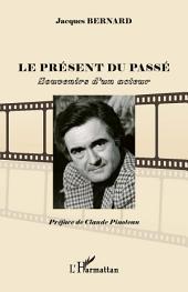 Le présent du passé: Souvenirs d'un acteur