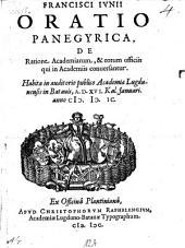 Oratio panegyr. de ratione academiarum, et eorum officiis, qui in academiis conversantur