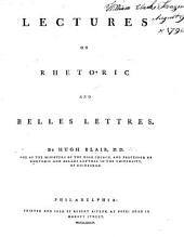 Lectures on rhetoric and belles lettres ... Edited by Harold F. Harding, etc. A reduced facsimile of the edition of 1783