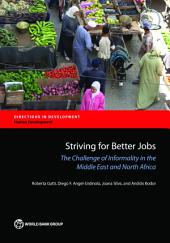Striving for Better Jobs: The Challenge of Informality in the Middle East and North Africa