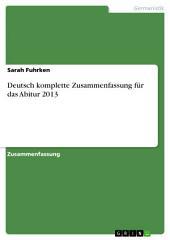 Deutsch komplette Zusammenfassung für das Abitur 2013