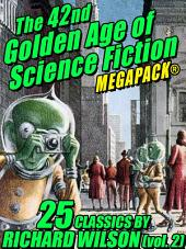 The 42nd Golden Age of Science Fiction MEGAPACK®: Richard Wilson: Volume 2