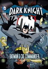 The Dark Knight: Batman vs. the Cat Commander