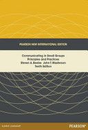Communicating in Small Groups  Pearson New International Edition