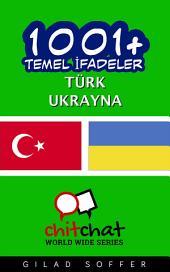 1001+ Temel İfadeler Türk - Ukrayna