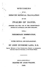Specimens of an Improved Metrical Translation of the Psalms of David: Intended for the Use of the Presbyterian Church in Australia and New Zealand, with a Preliminary Dissertation ...