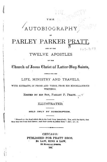 The Autobiography of Parley Parker Pratt  One of the Twelve Apostles of the Church of Jesus Christ of Latter day Saints PDF