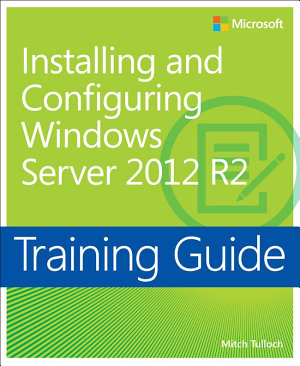 Training Guide Installing and Configuring Windows Server 2012 R2  MCSA  PDF
