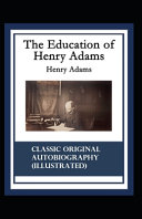 The Education of Henry Adams Classic Original Autobiography  Illustrated  PDF