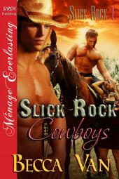 Slick Rock Cowboys [Slick Rock 1]