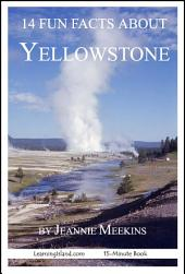 14 Fun Facts About Yellowstone: A 15-Minute Book
