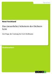 Das (neuerliche) Scheitern des Dichters Lenz: Zur Frage der Gattung bei Gert Hoffmann