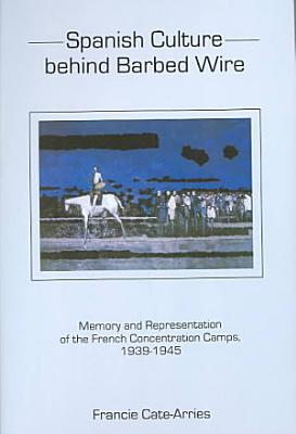 Spanish Culture Behind Barbed Wire PDF