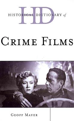 Historical Dictionary of Crime Films PDF