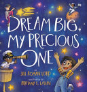 Dream Big My Precious One Book PDF