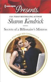 Secrets of a Billionaire's Mistress: A Billionaire Romance