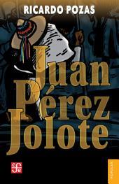 Juan Pérez Jolote: Biografía de un tzotzil