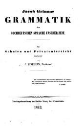Jacob Grimms Grammatik der hochdeutschen Sprache unserer Zeit